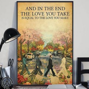 And in the end the love you take is equal to the love you make the beatles poster