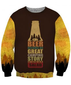 Bear beer because no great camping story with a salad all over printed sweatshirt