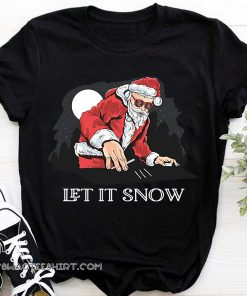 Christmas let it snow santa claus doing cocaine shirt