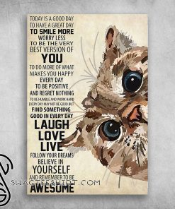Cute cat today is a good day to have a great day poster