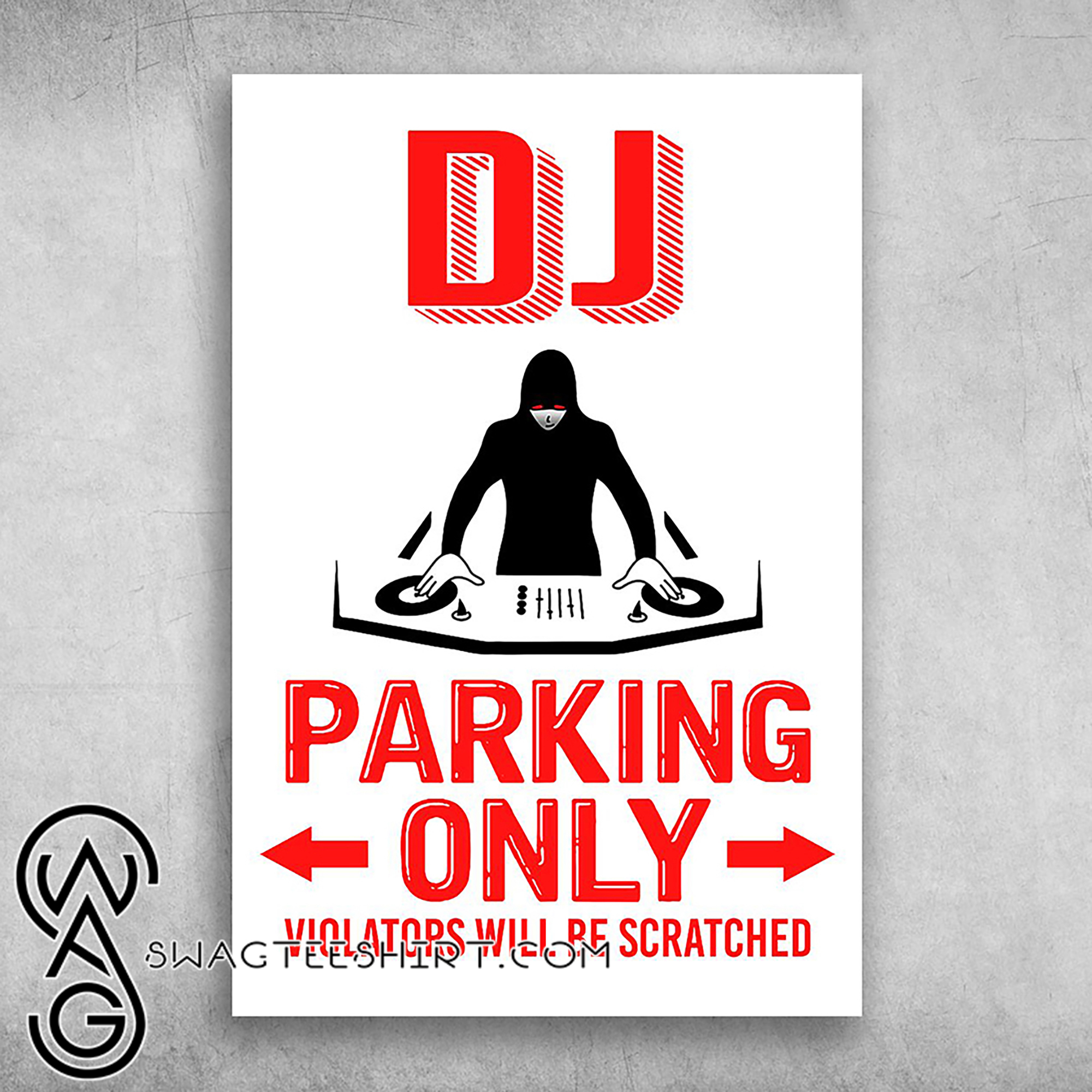 Deejay Dj Parking Only Violators Will Be Scratched Poster
