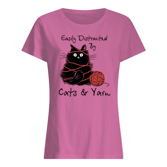 Easily distracted by cats and yarn womens shirt