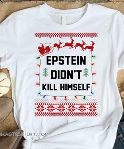 Epstein didn't kill himself holiday ugly christmas shirt