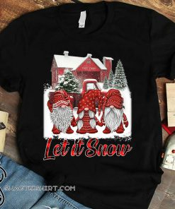 Gnomes let it snow christmas shirt