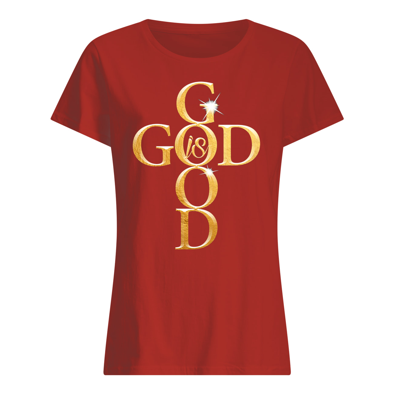 God is good womens shirt
