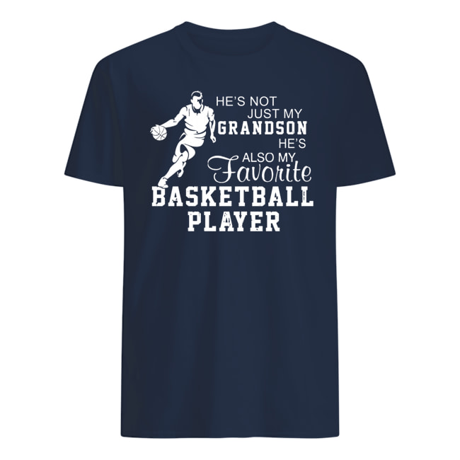 He's not just my grandson he's also my favorite basketball player mens shirt