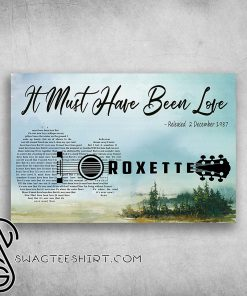 It must have been love released 2 december 1987 roxette poster