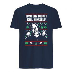 Jeffrey epstein didn't kill himself mens shirt
