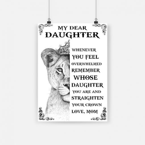 Lion with crown my dear daughter whenever you feel overwhelmed poster 1