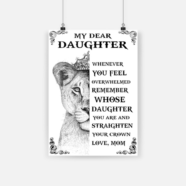 Lion with crown my dear daughter whenever you feel overwhelmed poster 2