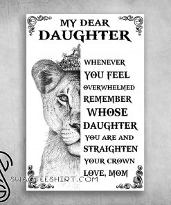 Lion with crown my dear daughter whenever you feel overwhelmed poster