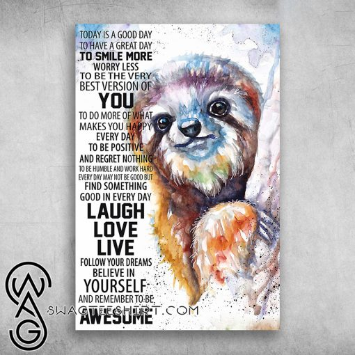 Painting sloth follow your dreams believe in yourself poster