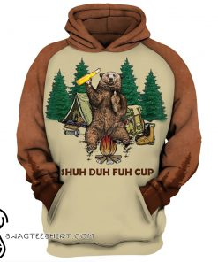 Shuh duh fuh cup bear drinking camping all over print shirt
