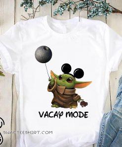 Star wars baby yoda mickey mouse vacay mode shirt