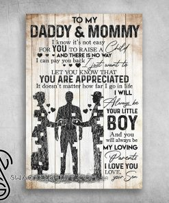 To my daddy and mommy let you know that you are appreciated poster