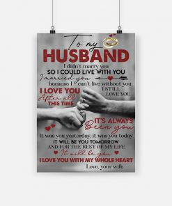 To my husband i didn't marry you so i could live with you poster 1