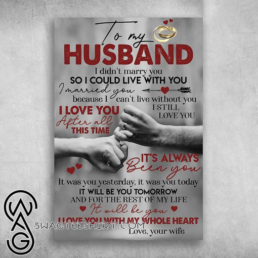To my husband i didn't marry you so i could live with you poster