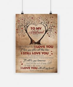 To my husband never forget that i love you with all my heart couple tree poster 1