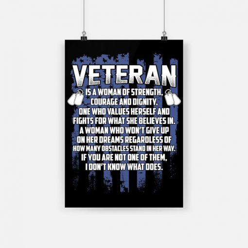 Veteran is a woman of strength courage and dignity poster 1
