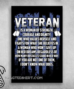 Veteran is a woman of strength courage and dignity poster