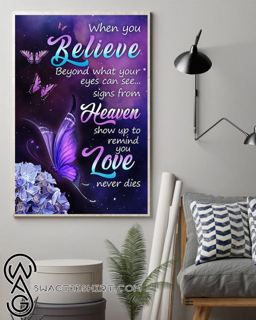 Butterfly when you believe beyond what your eyes can see poster