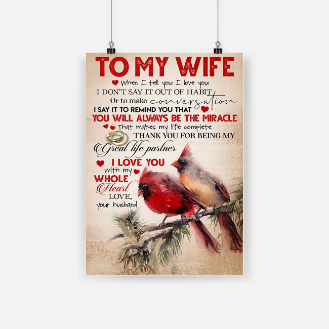 Cardinal to my wife you will always be the miracle love your husband poster 1