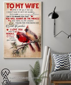 Cardinal to my wife you will always be the miracle love your husband poster