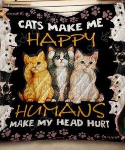 Cats make me happy humans make my head hurt quilt 1