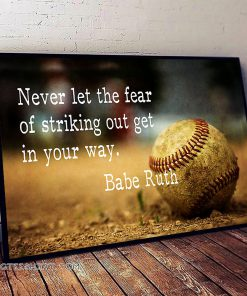Never let the fear of striking out get in your way babe ruth poster