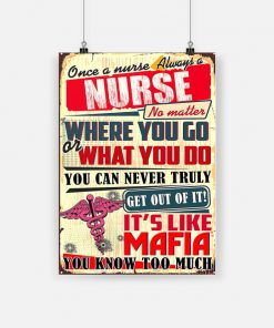 Once a nurse always a nurse no matter where you go or what you do poster 1