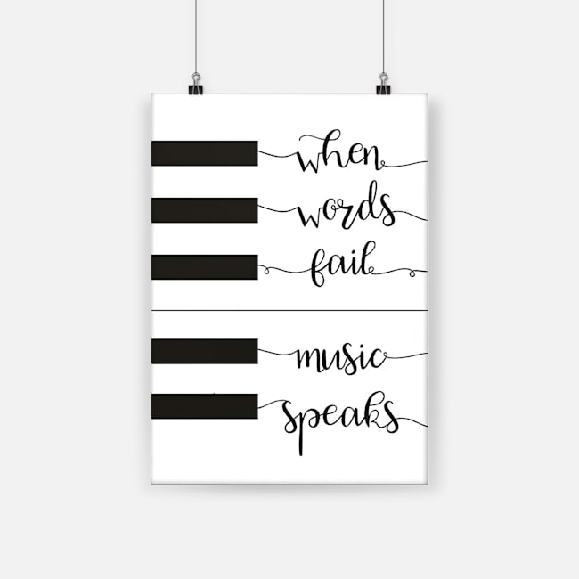 Piano when words fail music speaks poster 3