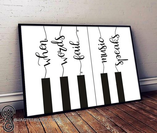 Piano when words fail music speaks poster