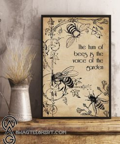 The hum of bees is the voice of the garden poster