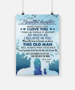 To my beautiful daughter never forget that i love you love your dad poster 1