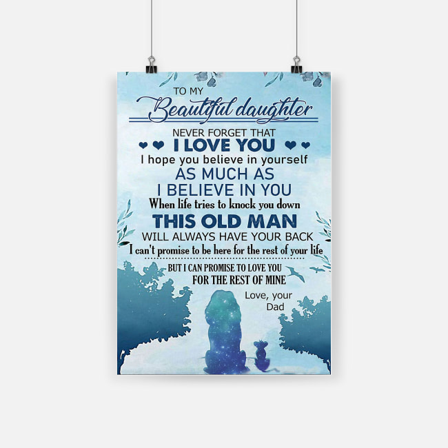To my beautiful daughter never forget that i love you love your dad poster 2