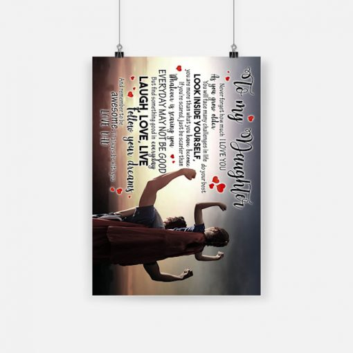 To my daughter follow your dreams and remember to be awesome love dad poster 1