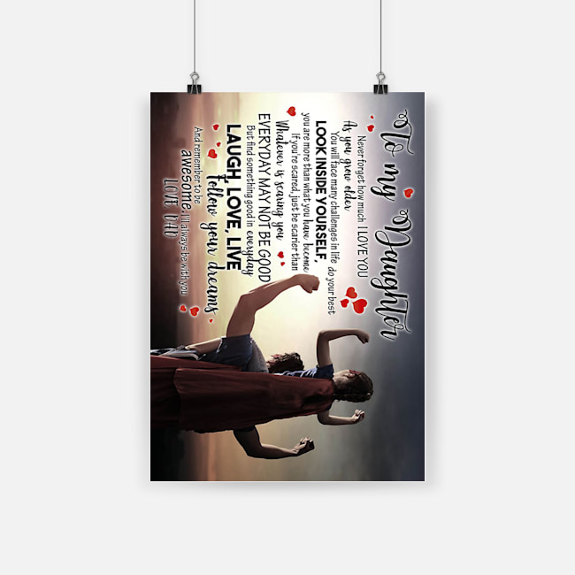 To my daughter follow your dreams and remember to be awesome love dad poster 2