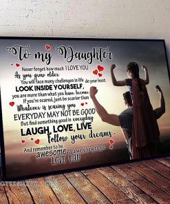 To my daughter follow your dreams and remember to be awesome love dad poster