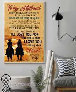To my husband i'll love you for the rest of mine with my whole heart poster