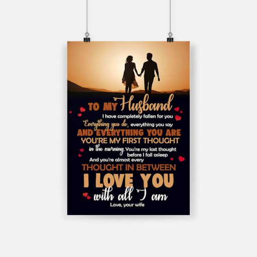 To my husband i love you with all i am love your wife poster 1