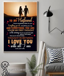 To my husband i love you with all i am love your wife poster