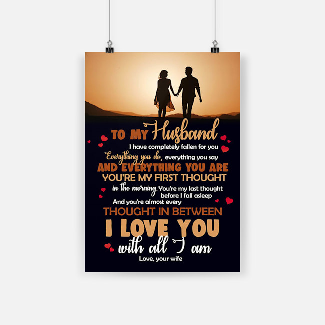 To my husband i love you with all i am love your wife poster 4