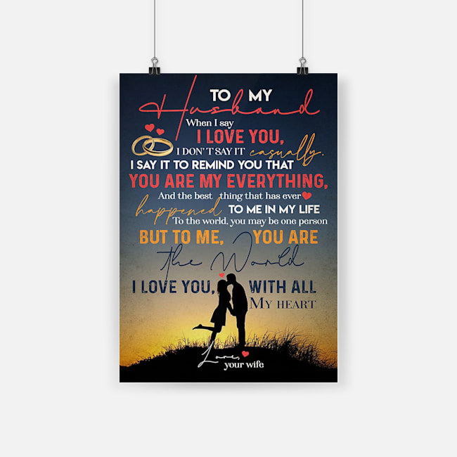 To my husband to me you are the world i love you with all my heart poster 2