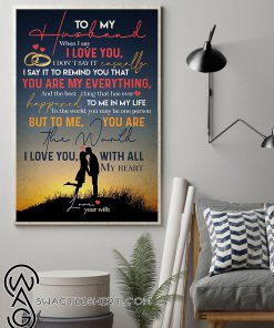 To my husband to me you are the world i love you with all my heart poster