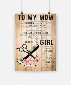 To my mom i will always be your little girl love your daughter poster 1