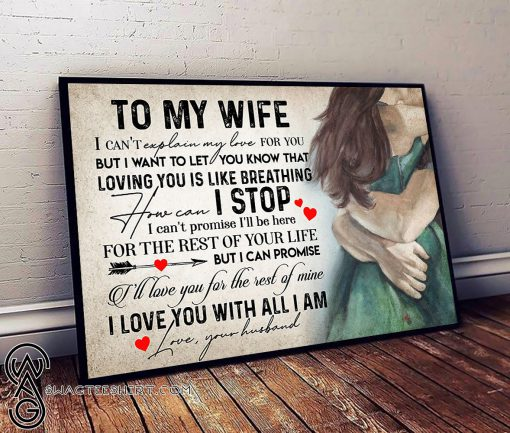 To my wife i love you with all i am love your husband poster