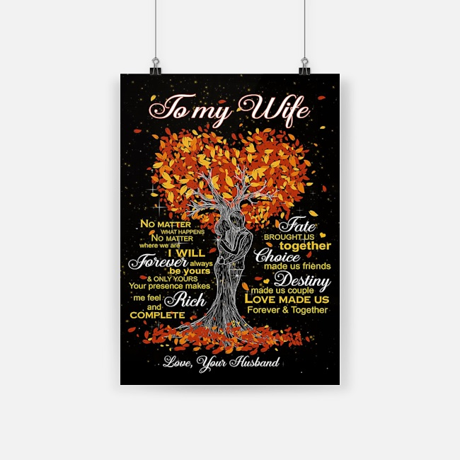 To my wife love made us forever and together love your husband poster 2