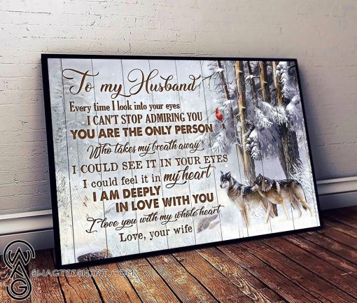 Winter wolf to my husband i am deeply in love with you poster