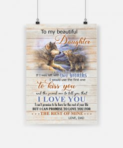 Wolf to my beautiful daughter i would use the first one to kiss you poster 1