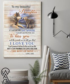 Wolf to my beautiful daughter i would use the first one to kiss you poster